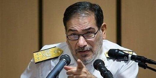 واکنش قاطع شمخانی درباره ورود ایران به مذاکرات فرابرجامی