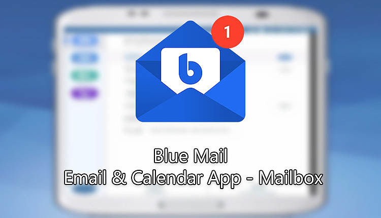 Blue Mail یک منشی برای ایمیل